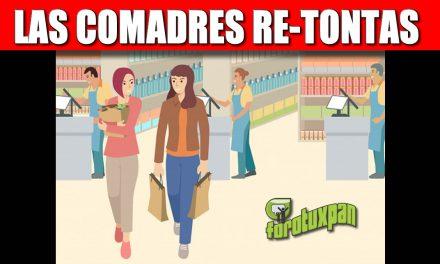 LAS COMADRES RE-TONTAS