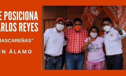 "SE POSICIONA CARLOS REYES ""MASCAREÑAS"" EN ÁLAMO"