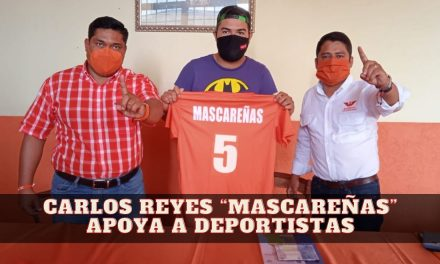 "CARLOS REYES ""MASCAREÑAS"" APOYA A DEPORTISTAS"