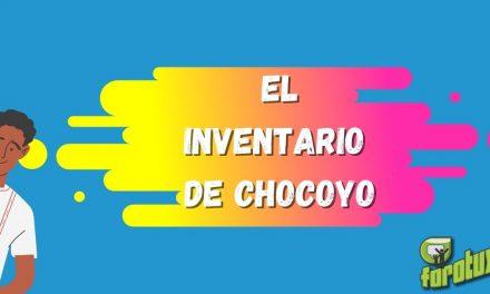 EL INVENTARIO DE CHOCOYO