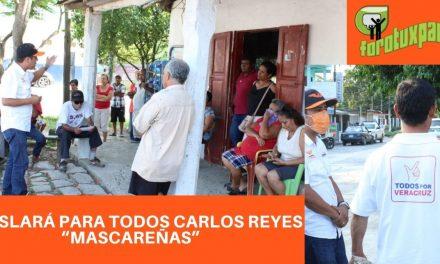 """LEGISLARÁ PARA TODOS CARLOS REYES """"MASCAREÑAS"""""""
