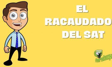 EL RECAUDADOR DEL SAT