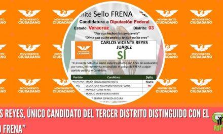 """CARLOS REYES, ÚNICO CANDIDATO DEL TERCER DISTRITO DISTINGUIDO CON EL """"SELLO FRENA"""""""