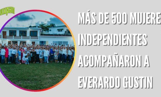 MÁS DE 500 MUJERES INDEPENDIENTES ACOMPAÑARON A EVERARDO GUSTIN