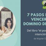 7 PASOS PARA VENCER EL DOMINIO DEL EGO