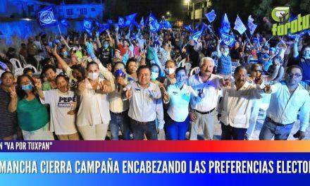 PEPE MANCHA CIERRA CAMPAÑA ENCABEZANDO LAS PREFERENCIAS ELECTORALES