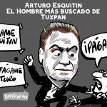 Arturo Esquitin: El Hombre más buscado de Tuxpan