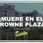 Muere en el Crowne Plaza