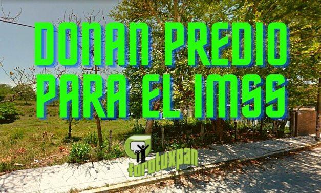 DONAN PREDIO PARA EL IMSS