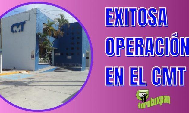EXITOSA OPERACIÓN EN EL CMT