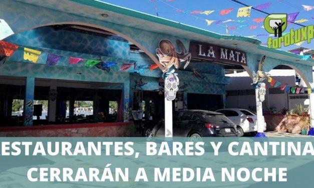 RESTAURANTES, BARES Y CANTINAS CERRARÁN A MEDIA NOCHE