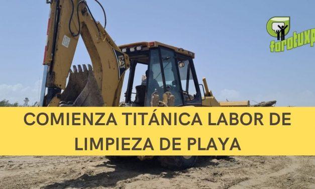 COMIENZA TITÁNICA LABOR DE LIMPIEZA DE PLAYA