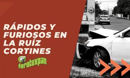 Rápidos y Furiosos en la Ruiz Cortines