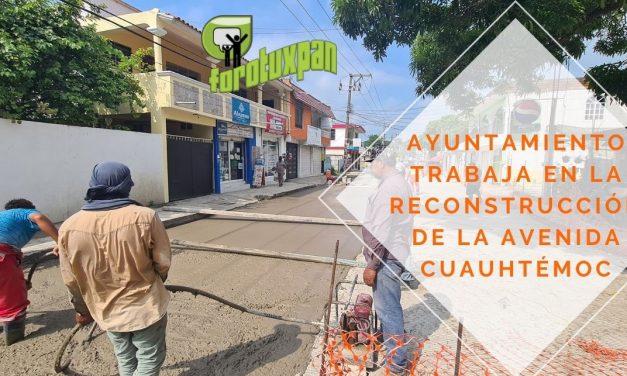 AYUNTAMIENTO TRABAJA EN LA RECONSTRUCCIÓN DE LA AVENIDA CUAUHTÉMOC