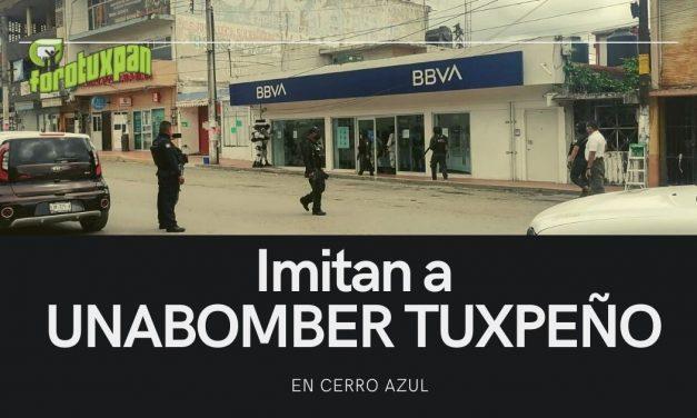 IMITAN A UNABOMBER TUXPEÑO en Cerro Azul