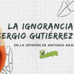 La ignorancia de Sergio Gutiérrez Luna