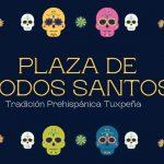 Plaza de Todos Santos – Tradición Prehispánica Tuxpeña
